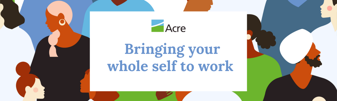 """Banner image reading """"Acre: Bringing Your Whole Self to Work"""""""