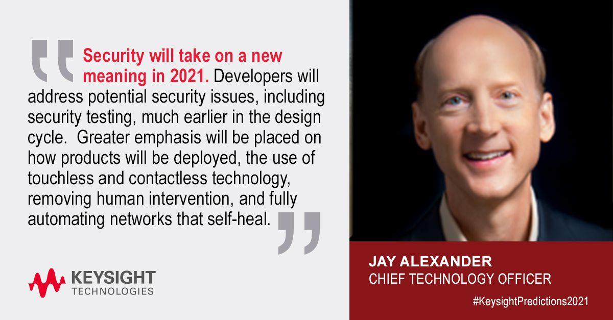 Headshot and quotation from Jay Alexander, Keysight CTO