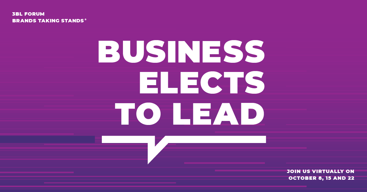 Starting October 8, the 3BL Virtual Forum will examine business leadership during this time of crisis