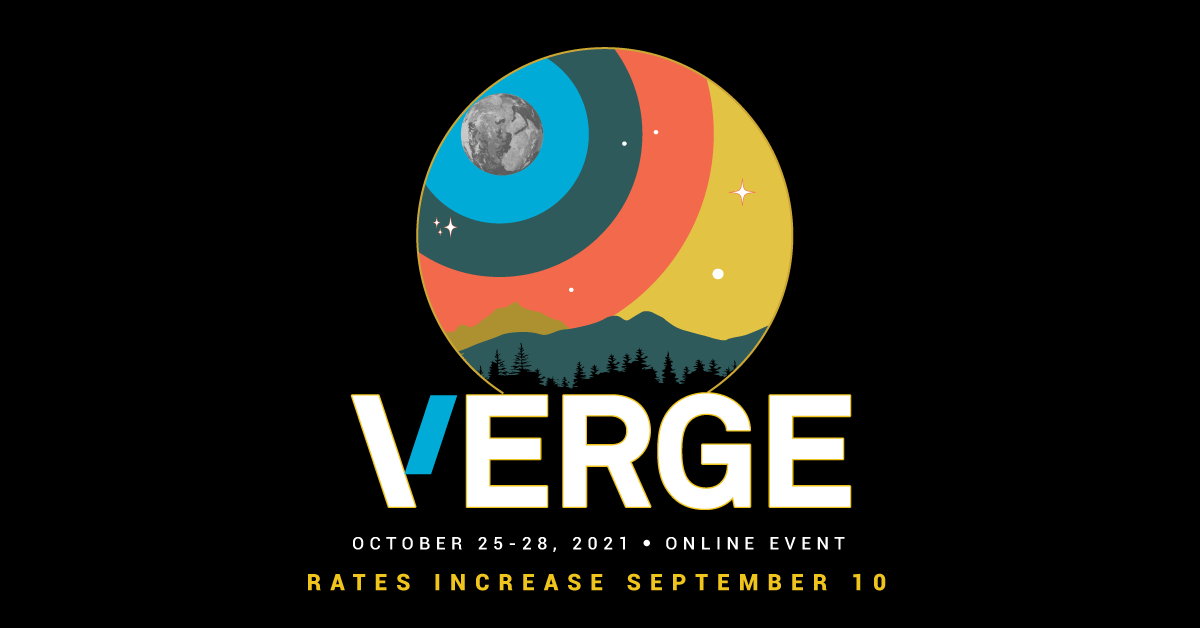 Graphic reads: VERGE October 25-28, 2021 ONLINE EVENT. RATES INCREASE SEPTEMBER 10
