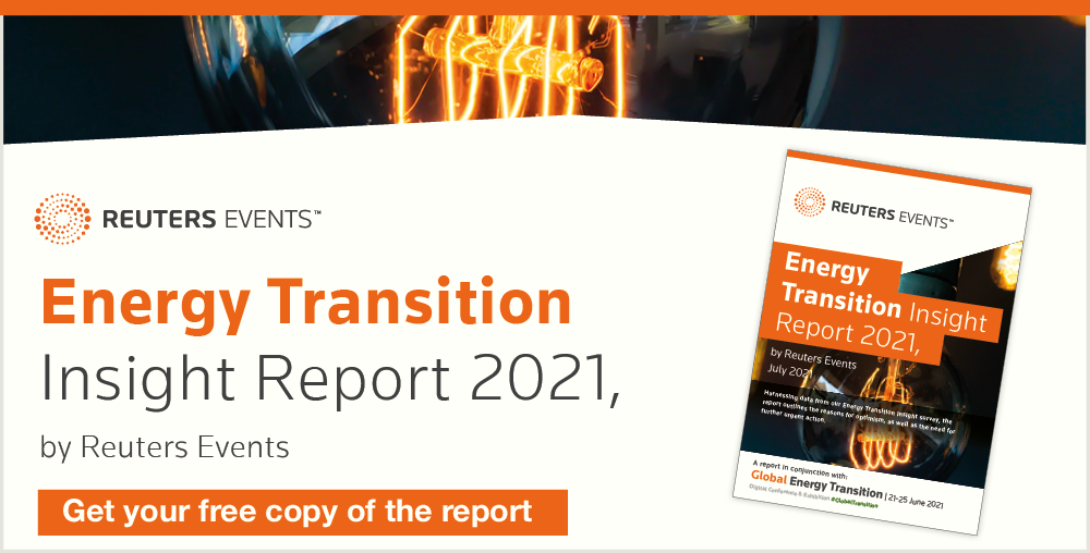 """Report banner image reading, """"Energy Transition Insight Report 2021 by Reuters Events"""""""