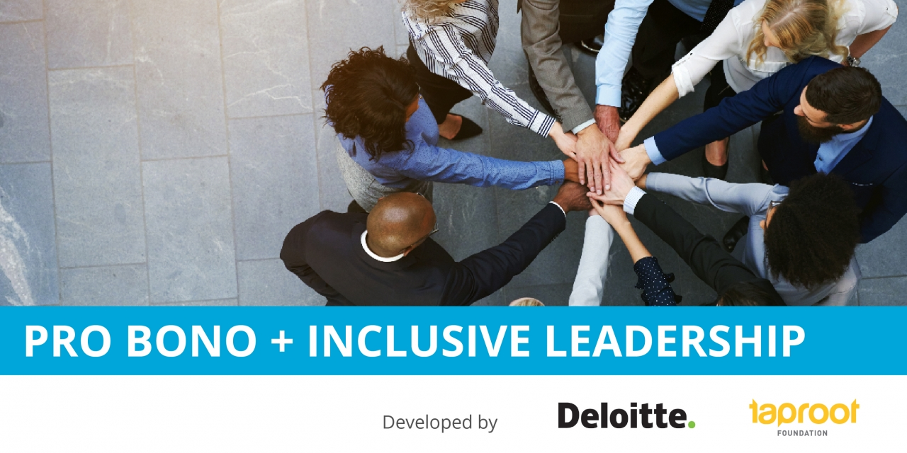 Taproot Foundation and Deloitte Release New Business Resource: Pro Bono + Inclusive Leadership