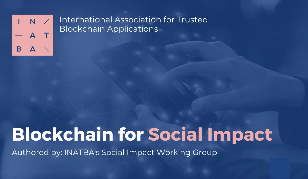 INATBA infographic reads: Blockchain for Social Impact