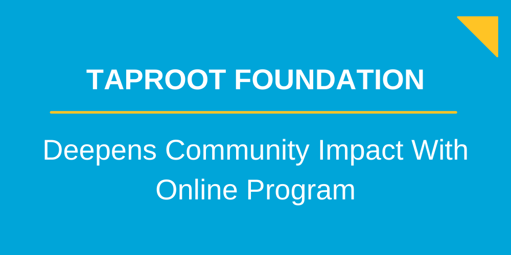 Graphic reads: Taproot foundation Deepens community impact with online program