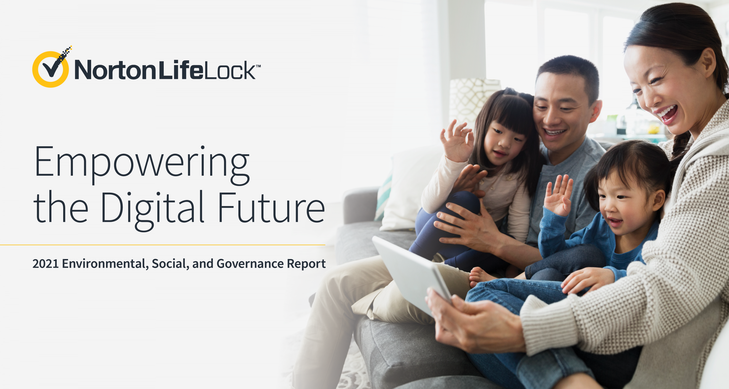 NortonLifeLock Empowering the Digital Future 2021 ESG Report. Image shows family of 4 using a tablet together.