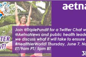 Twitter Chat With Aetna: #HealthierWorld, Thursday, 6/7 Noon ET/ 9am PT Image