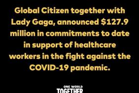 One World: Together At Home - Global Citizen, Together With Lady Gaga, Announced $127 Million In Commitments To Date In Support Of Healthcare Workers In The Fight Against The COVID-19 Pandemic Image