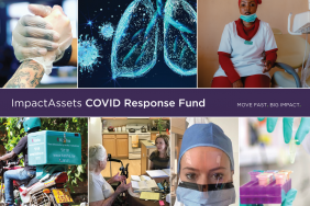 ImpactAssets Launches Impact Investing COVID Fund in Response to Activated Investors and Philanthropists  Image