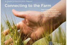 "Pure Strategies Report """" Connecting to the Farm """" Features Wrangler, Dr. Bronner's, The North Face and Others to Help Companies Build Regenerative and Thriving Agricultural Supply Chains  Image"
